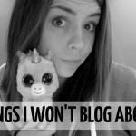 I won't blog about it.