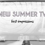 New Summer TV: First Impressions